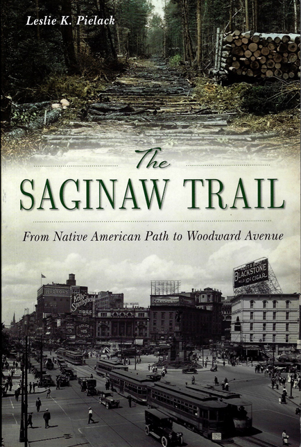 """Book Signing – Leslie Pielack: """"The Saginaw Trail: From Native American Path to Woodward Avenue"""""""